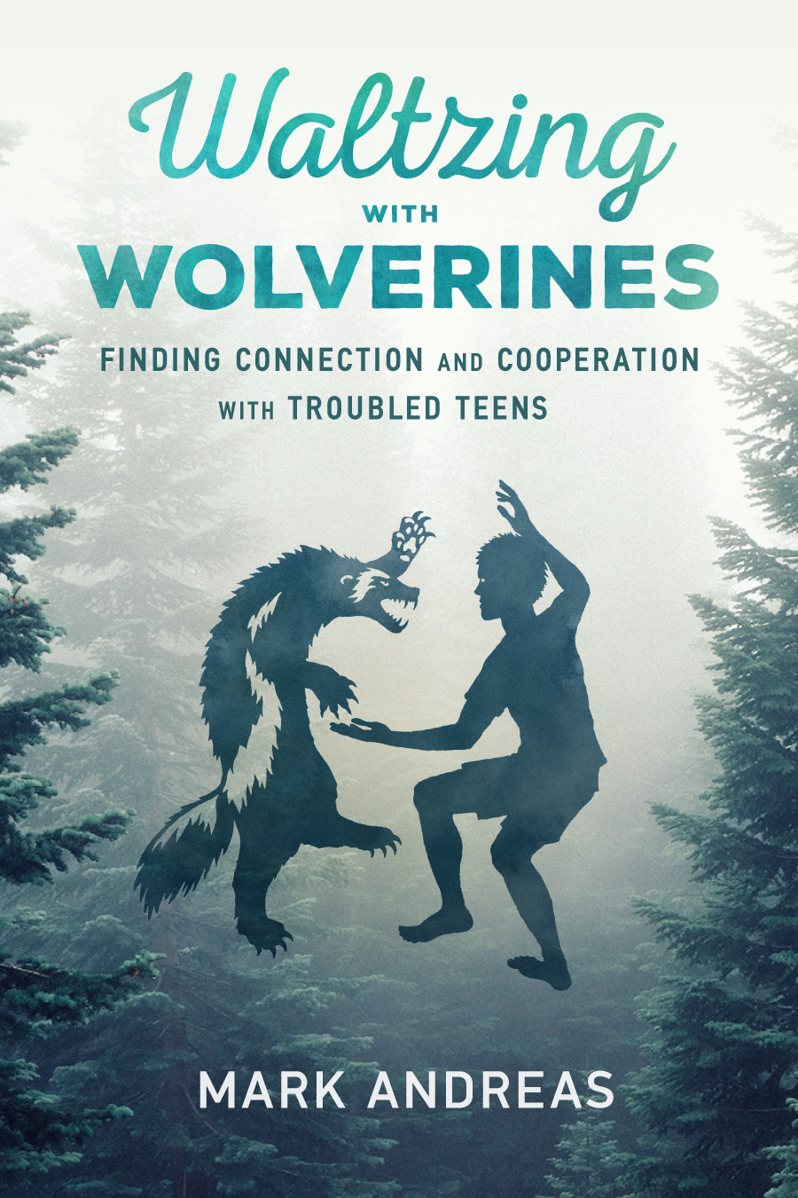 Waltzing-with-Wolverines-At-Risk_Troubled_Youth_Leadership_book_By_Mark_Andreas_2.14